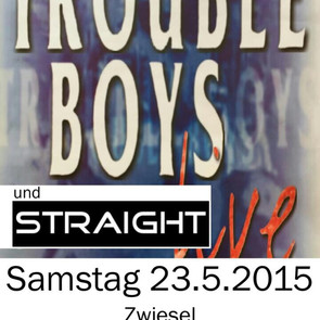 """Trouble Boys"" und ""Straight"""